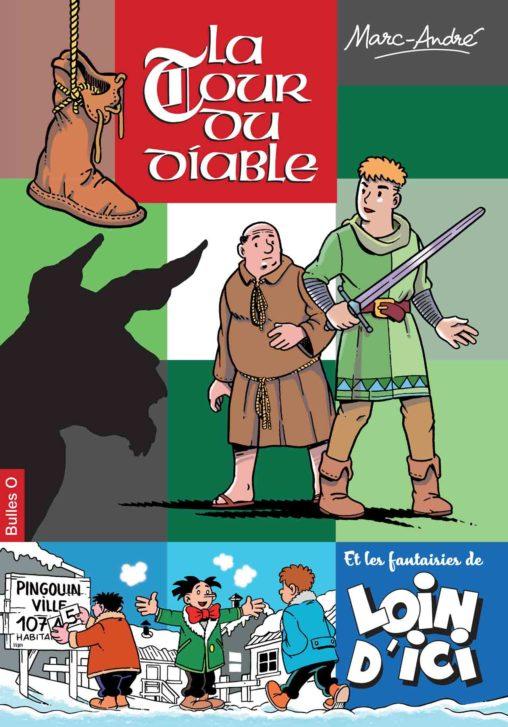 La Tour du diable et les fantaisies de Loin d'Ici album bandes dessinées Bulles O Marc-André BD Illustration Graphisme Limoges 2021